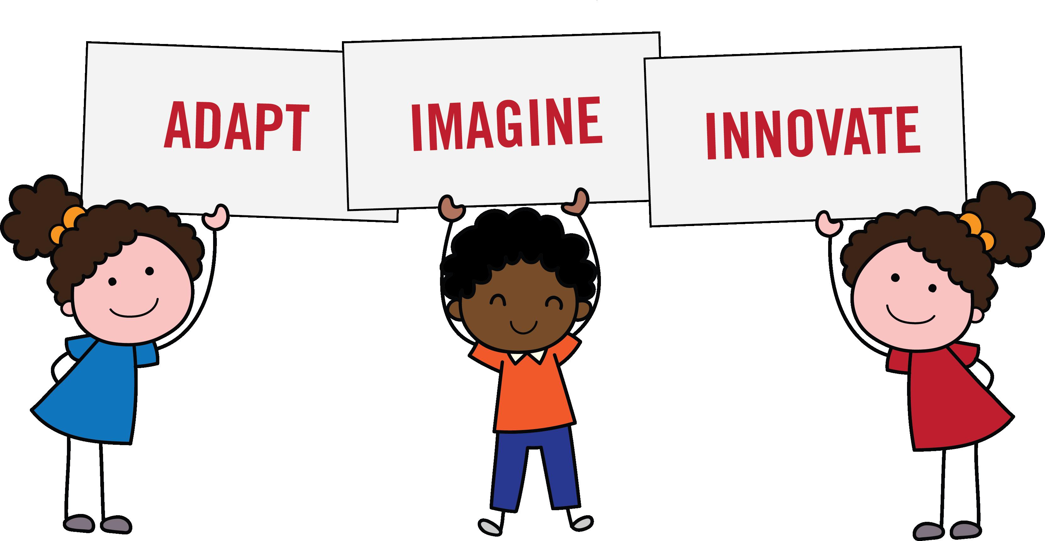Adapt, Imagine, Innovate
